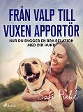 Cover for Från valp till vuxen apportör