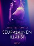 Cover for Seuralainen illaksi - eroottinen novelli
