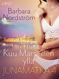 Cover for Junamatka 4 - Kuu Marseillen yllä