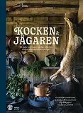 Cover for Kocken & jägaren : så jagar och lagar du älg, dovhjort, rådjur, vildsvin, hare, ripa, and och duva