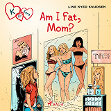 Cover for K for Kara 14: Am I Fat, Mom?