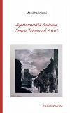 Cover for Ajattomuutta Assisissa ? Senza Tempo ad assisi: Runokokoelma