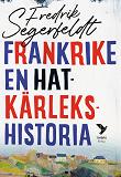 Cover for Frankrike - en hatkärlekshistoria