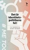 Cover for  Det är identitetspolitikens fel!