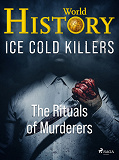 Cover for Ice Cold Killers - The Rituals of Murderers