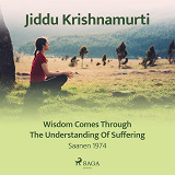 Cover for Wisdom Comes Through the Understanding of Suffering