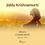 Cover for What Is a Chaste Mind?