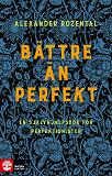 Cover for Bättre än perfekt : en självhjälpsbok för perfektionister