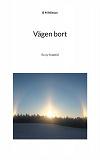 Cover for Vägen bort: En ny framtid