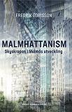 Cover for  Malmhattanism: Skyskrapan i Malmös utveckling