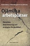 Cover for Ojämlika arbetsplatser: Hierarkier, diskriminering och strategier för jämlikhet