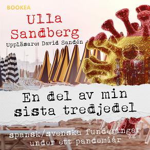 Cover for En del av min sista tredjedel: Spansksvenska funderingar under ett pandemiår