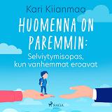 Cover for Huomenna on paremmin: Selviytymisopas, kun vanhemmat eroavat
