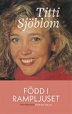 Cover for Född i rampljuset