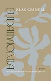 Cover for Eudaimonia : Om det goda livet i klimatomställningens tid