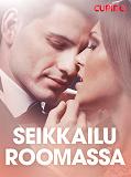 Cover for Seikkailu Roomassa – eroottinen novelli