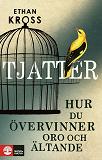 Cover for Tjatter : hur du övervinner oro och ältande
