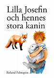 Cover for Lilla Josefin och hennes stora kanin