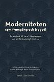 Cover for Moderniteten som framgång och tragedi: En vänbok till Lars M Andersson om ett föränderligt 1900-tal