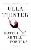Cover for Hotell är till för vila
