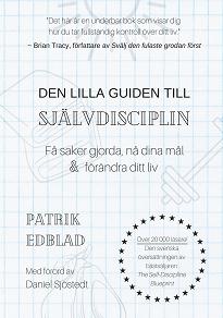 Cover for Den lilla guiden till självdisciplin: Få saker gjorda, nå dina mål och förändra ditt liv