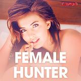 Cover for Female hunter - erotiske noveller