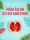 Cover for Fråga Åsa om sex och samlevnad