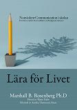 Cover for Lära för livet; Nonviolent Communication i skolan, för bättre resultat, färre konflikter och fördjupade relationer