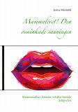 Cover for Mammalivet! Den osminkade sanningen: Mammatankar, Känslor och den brutala ärligheten