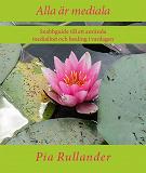 Cover for Alla är mediala: Snabbguide till att använda medialitet och healing i vardagen