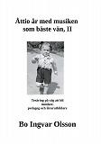 Cover for Åttio år med musiken som bäste vän II