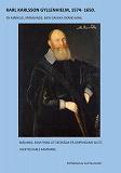 Cover for KARL KARLSSON GYLLENHIELM 1574 - 1650: En märklig, spännande, men ganska okänd man