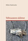 Cover for Tehtaaseen sidotut: Romaani