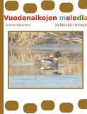 Cover for Vuodenaikojen melodia: leikkiväin runoja