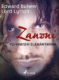 Cover for Zanoni: Yli-ihmisen elämäntarina