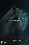 Cover for Autisterna : om kvinnor på spektrat