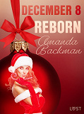 Cover for December 8: Reborn – An Erotic Christmas Calendar