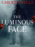 Cover for The Luminous Face