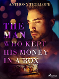 Cover for The Man Who Kept His Money in a Box
