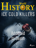 Cover for Ice Cold Killers - Addicted to Death