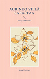 Cover for Aurinko vielä sarastaa: Runoja rakkaudesta