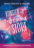 Cover for Konsten att drömma stort: en handbok om att förverkliga sina drömmar