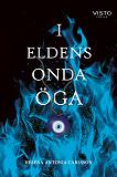 Cover for I eldens onda öga