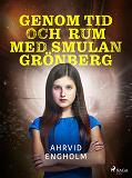 Cover for Genom tid och rum med Smulan Grönberg