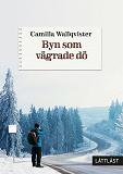Cover for Byn som vägrade dö (lättläst)
