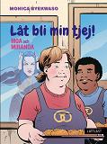 Cover for Moa och Miranda - Låt bli min tjej! (lättläst)