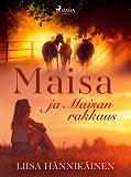 Cover for Maisa ja Maisan rakkaus