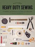 Cover for Heavy duty sewing : en handbok i att konstruera och sy väskor och andra prylar