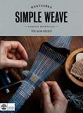 Cover for Simple weave : Väv utan vävstol