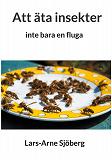 Cover for Att äta insekter: inte bara en fluga